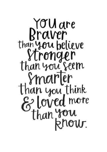 You are braver